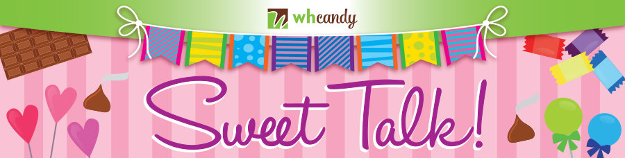 Sweet Talk Blog by WH Candy