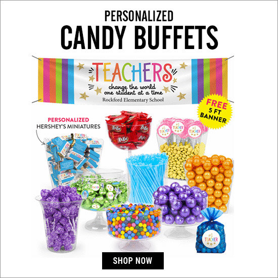 Shop Teacher Appreciation Personalized Candy Buffets