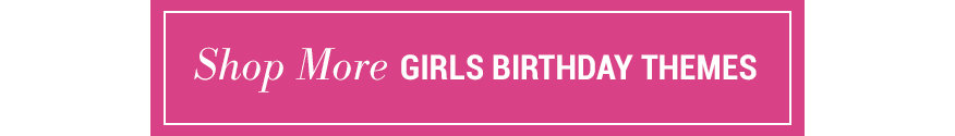 Shop Girls Birthday Themes