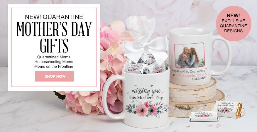 Shop New Quarantine Mothers Day Gifts