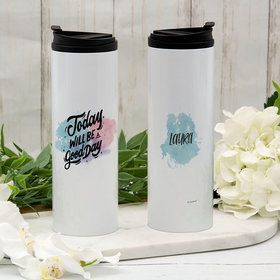 Personalized Today Will Be A Good Day Stainless Steel Thermal Tumbler (16oz)