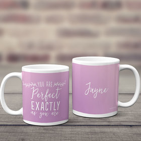 Personalized You are Perfect Exactly as You are 11oz Mug Empty