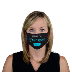 Personalized Face Mask - I Bring the Dance Moves
