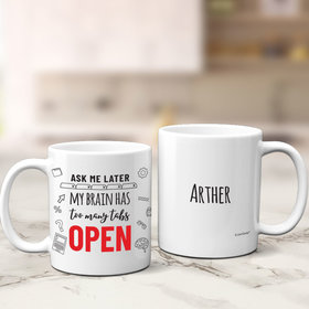 Personalized Too Many Tabs Open 11oz Mug Empty