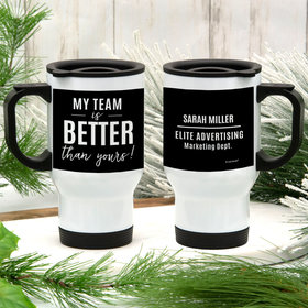Personalized My Team is Better Than Yours Stainless Steel Travel Mug (14oz)