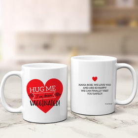 Personalized Hug Me I've been Vaccinated! 11oz Mug Empty