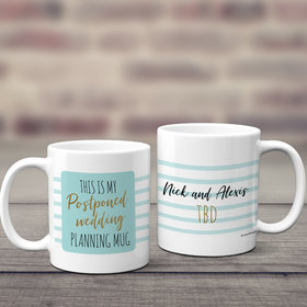 Personalized My Postponed Wedding 11oz Mug Empty