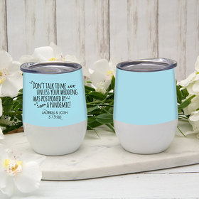 Personalized 12oz Wine Tumbler - Postponed Wedding