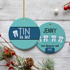 Personalized 'Tin is In!' Braces